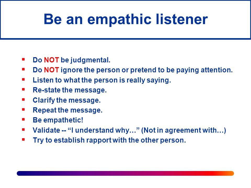 Be an empathic listener
