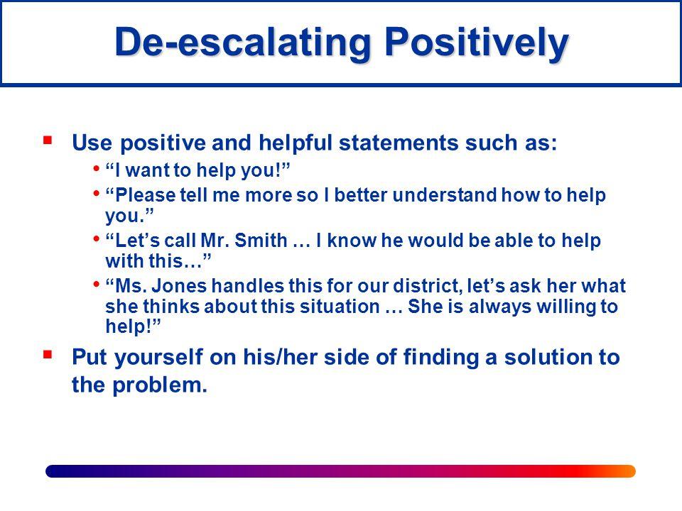 De-escalating Positively