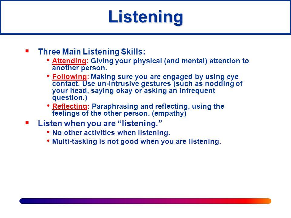 Listening Three Main Listening Skills: