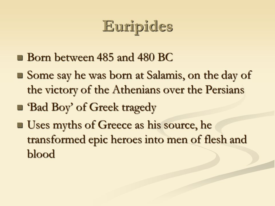 Euripides Born between 485 and 480 BC
