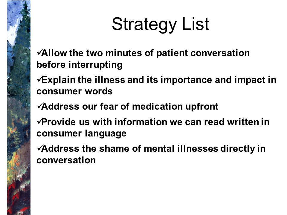 Strategy List Allow the two minutes of patient conversation before interrupting.
