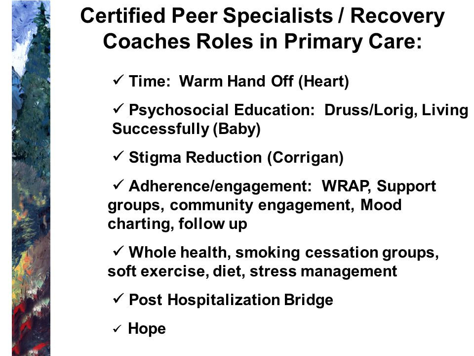 Certified Peer Specialists / Recovery Coaches Roles in Primary Care: