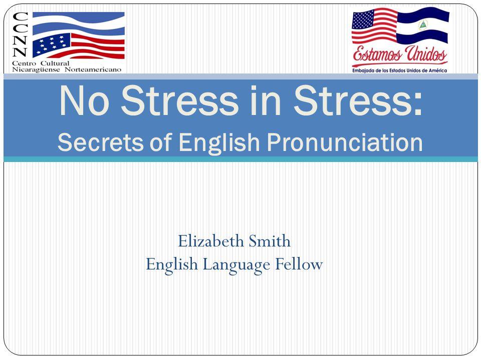 No Stress in Stress: Secrets of English Pronunciation