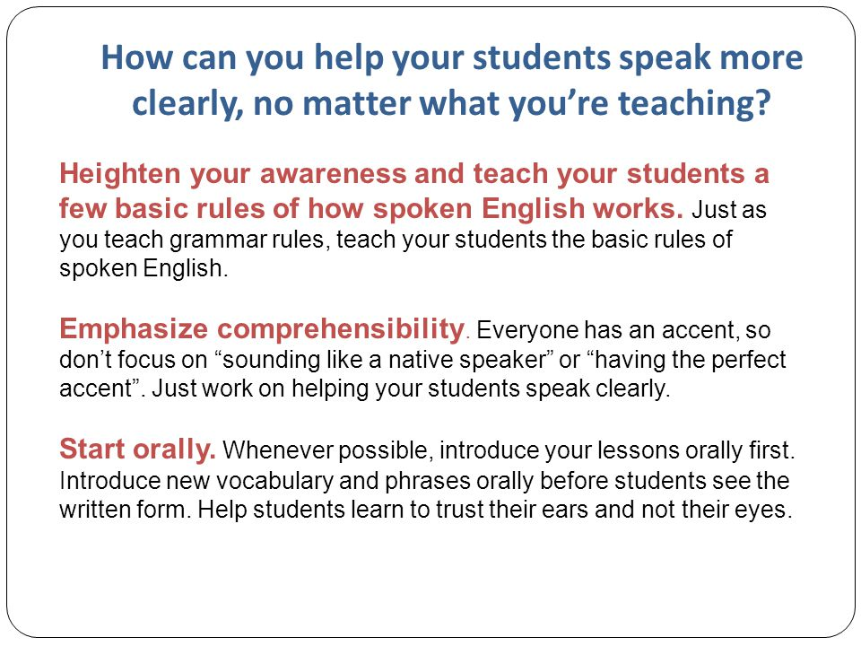 How can you help your students speak more clearly, no matter what you're teaching