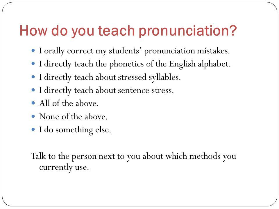 How do you teach pronunciation