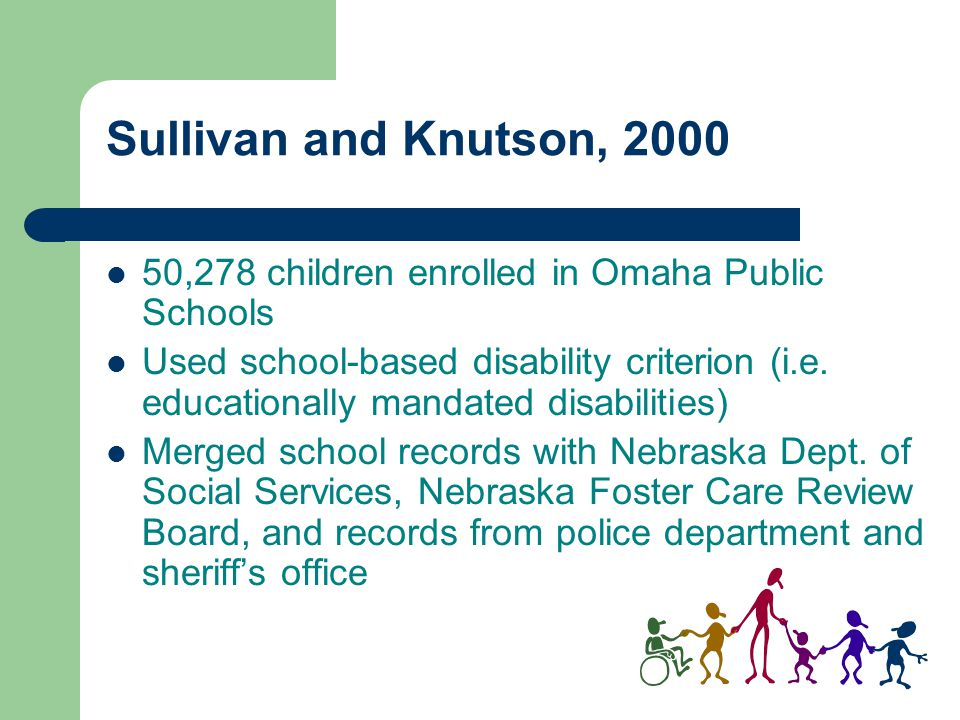 Sullivan and Knutson, 2000 50,278 children enrolled in Omaha Public Schools.