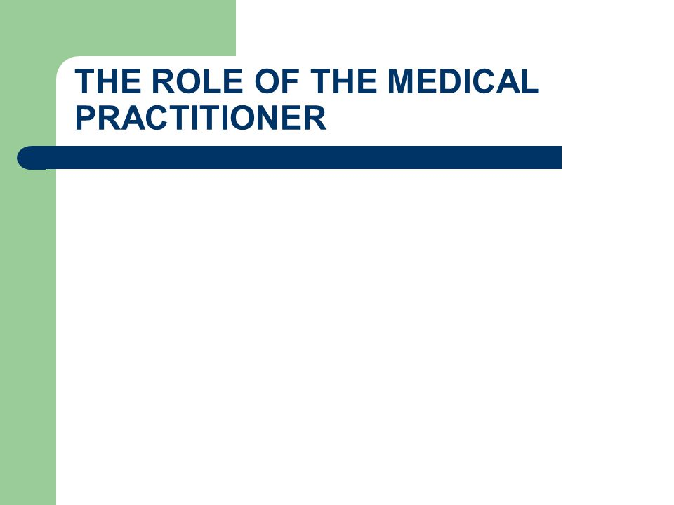 THE ROLE OF THE MEDICAL PRACTITIONER