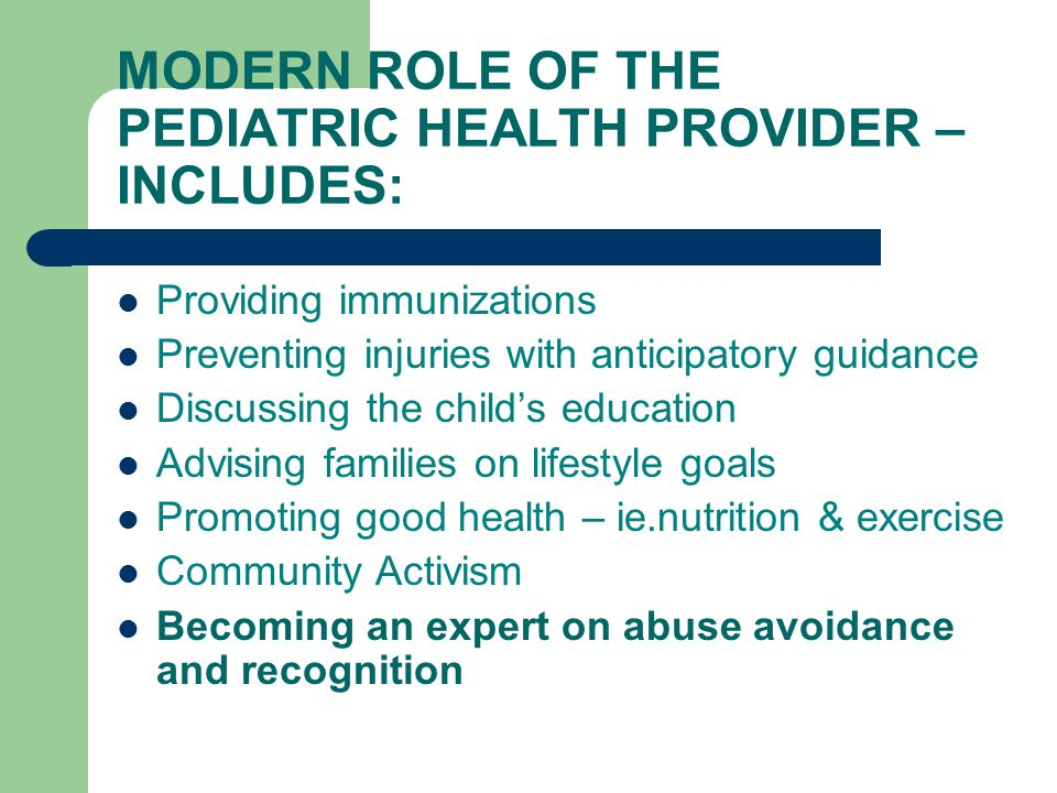 MODERN ROLE OF THE PEDIATRIC HEALTH PROVIDER – INCLUDES: