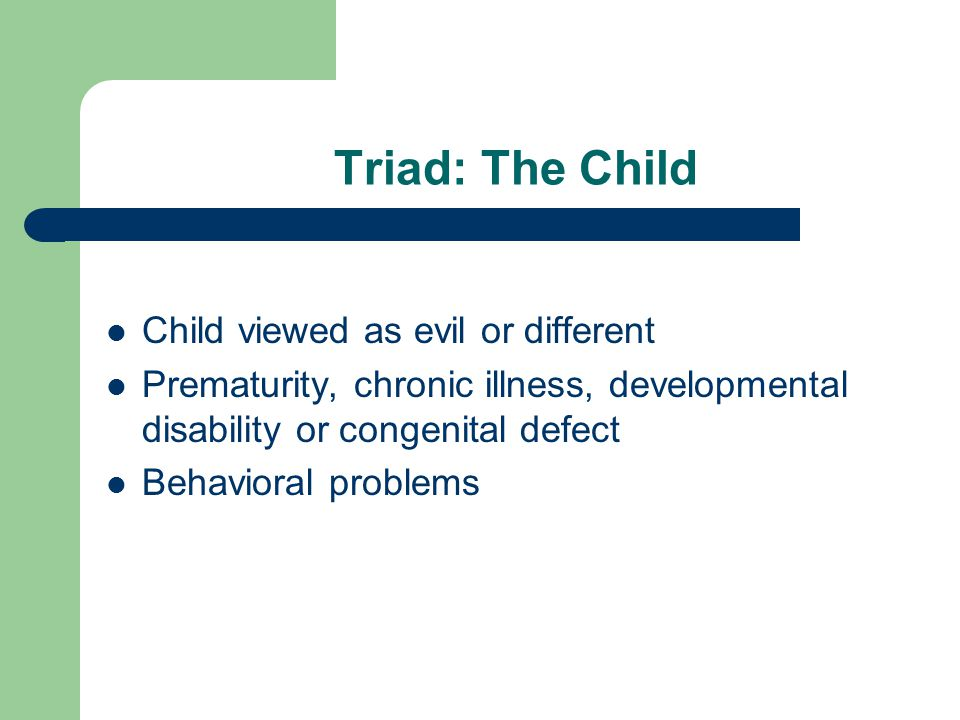 Triad: The Child Child viewed as evil or different
