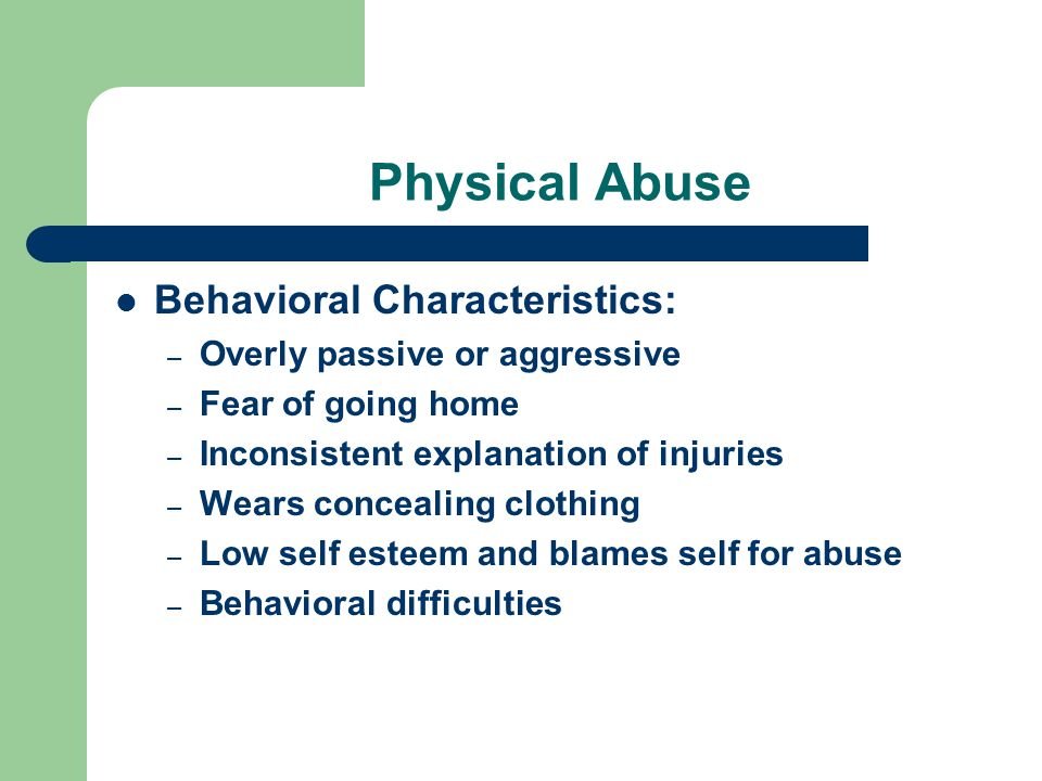 Physical Abuse Behavioral Characteristics: