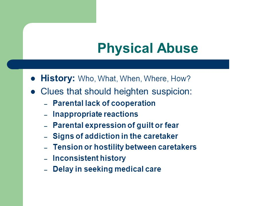 Physical Abuse History: Who, What, When, Where, How