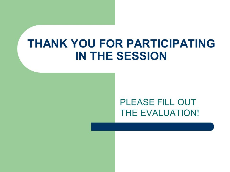 THANK YOU FOR PARTICIPATING IN THE SESSION