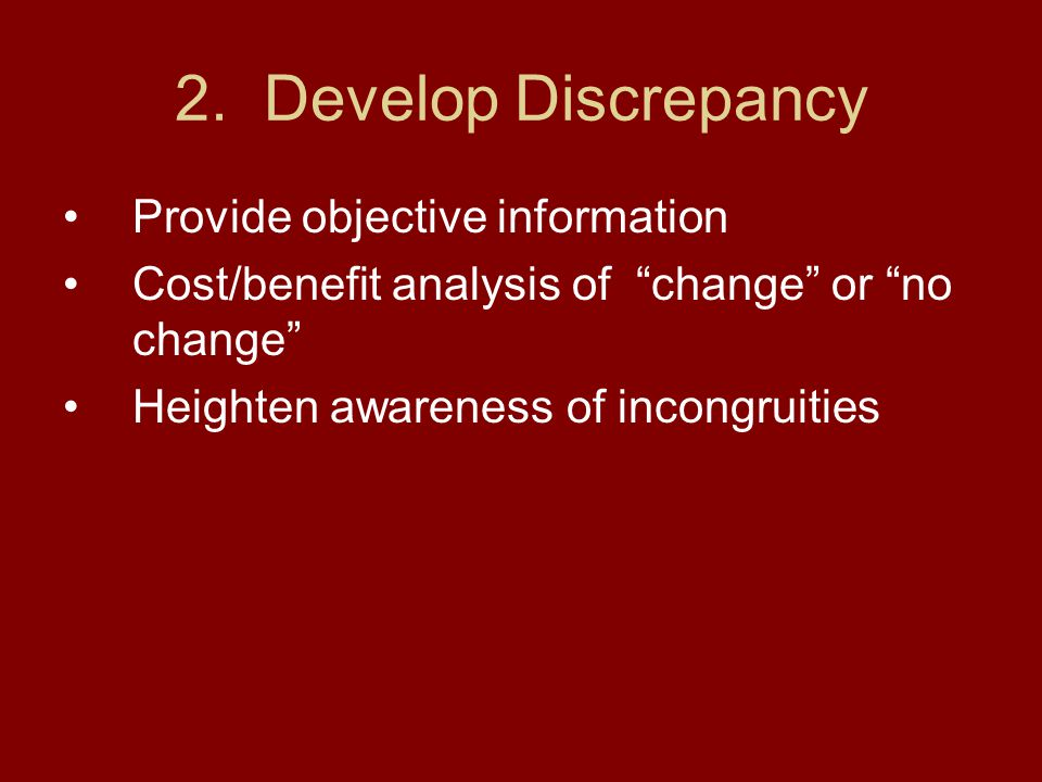 2. Develop Discrepancy Provide objective information