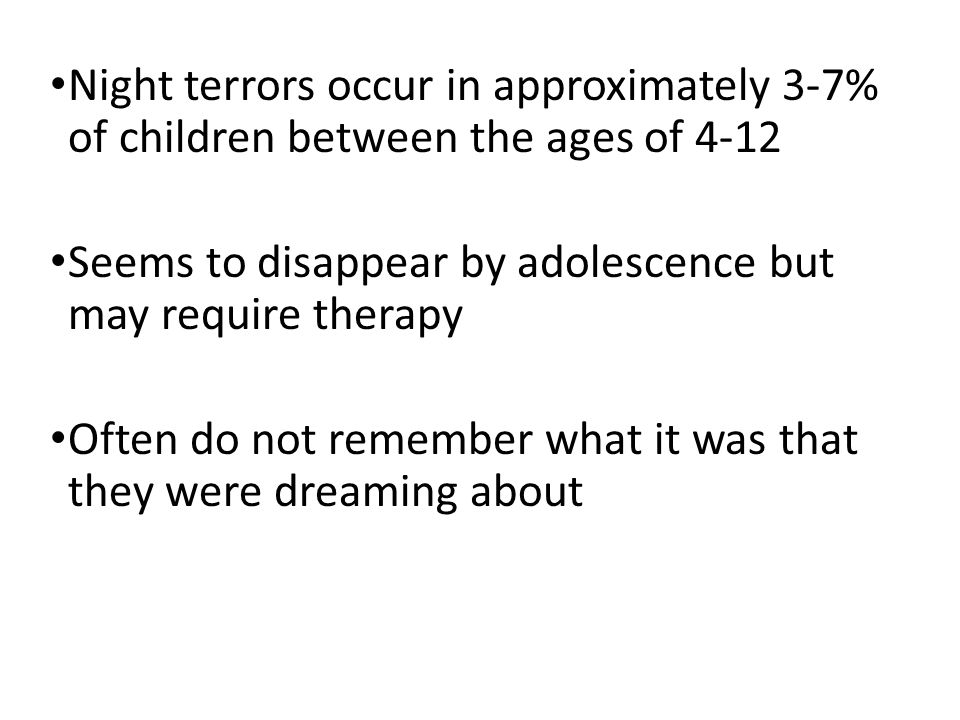 Night terrors occur in approximately 3-7% of children between the ages of 4-12