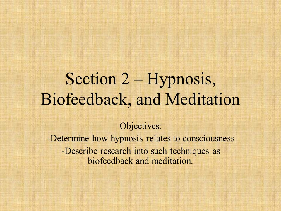 Section 2 – Hypnosis, Biofeedback, and Meditation