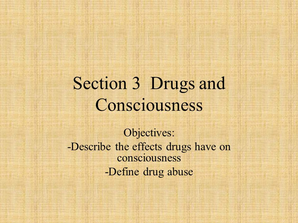 Section 3 Drugs and Consciousness