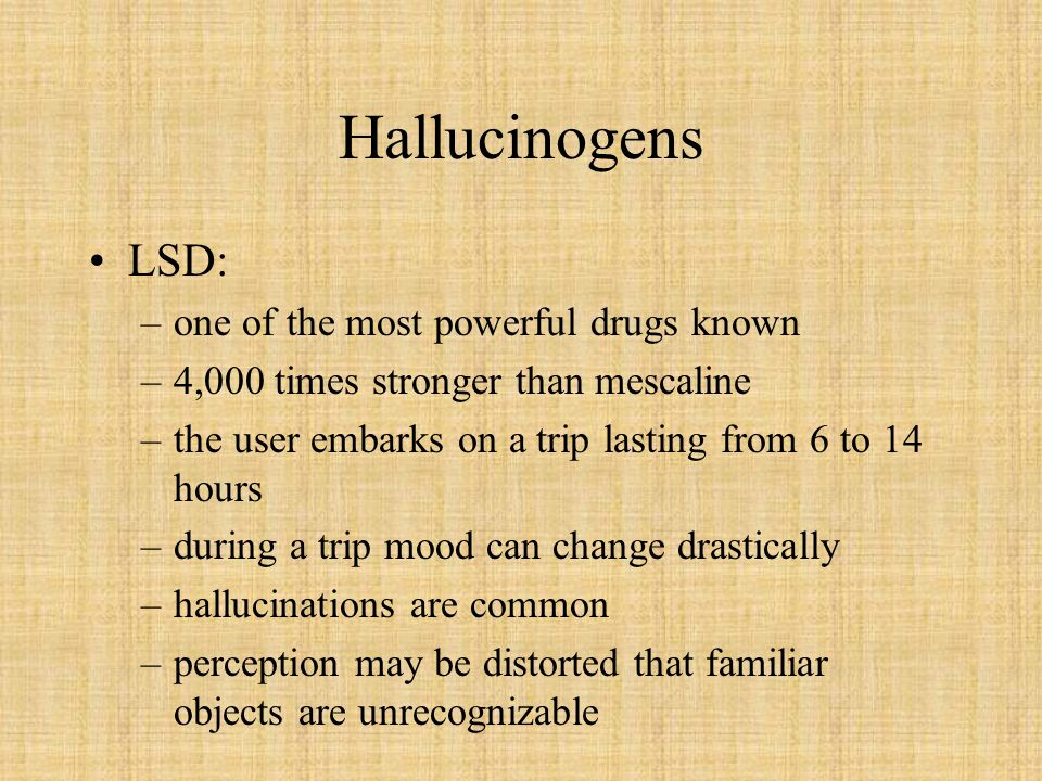 Hallucinogens LSD: one of the most powerful drugs known