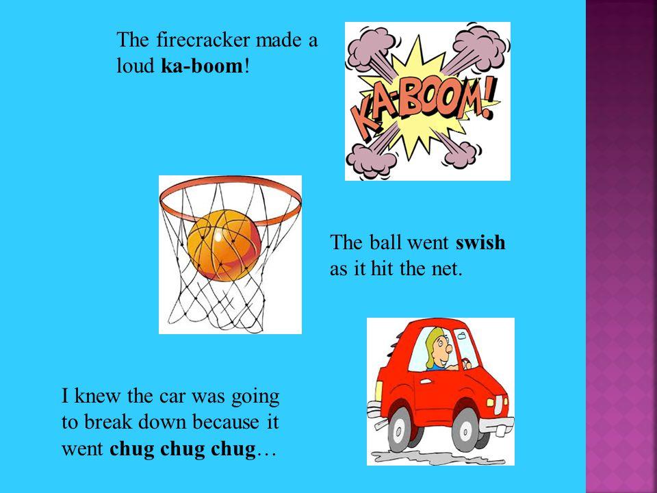The firecracker made a loud ka-boom!