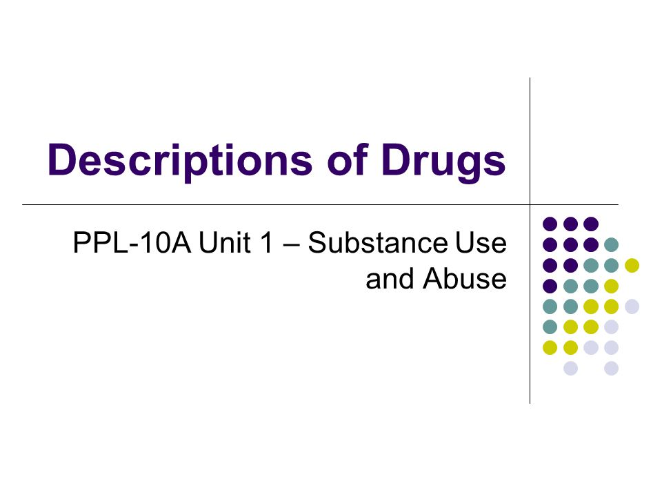 PPL-10A Unit 1 – Substance Use and Abuse