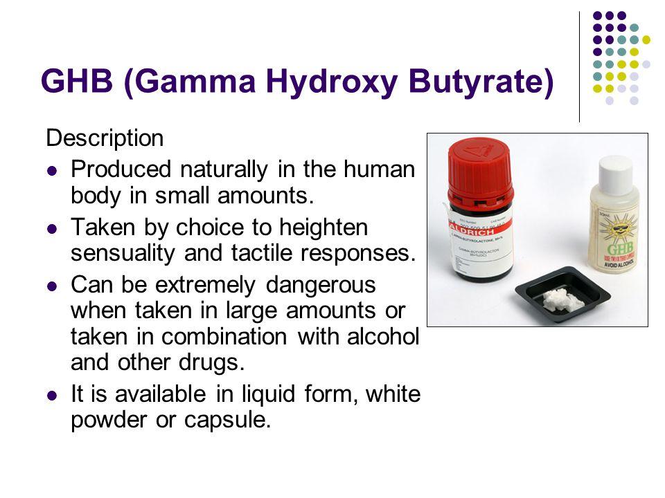 GHB (Gamma Hydroxy Butyrate)