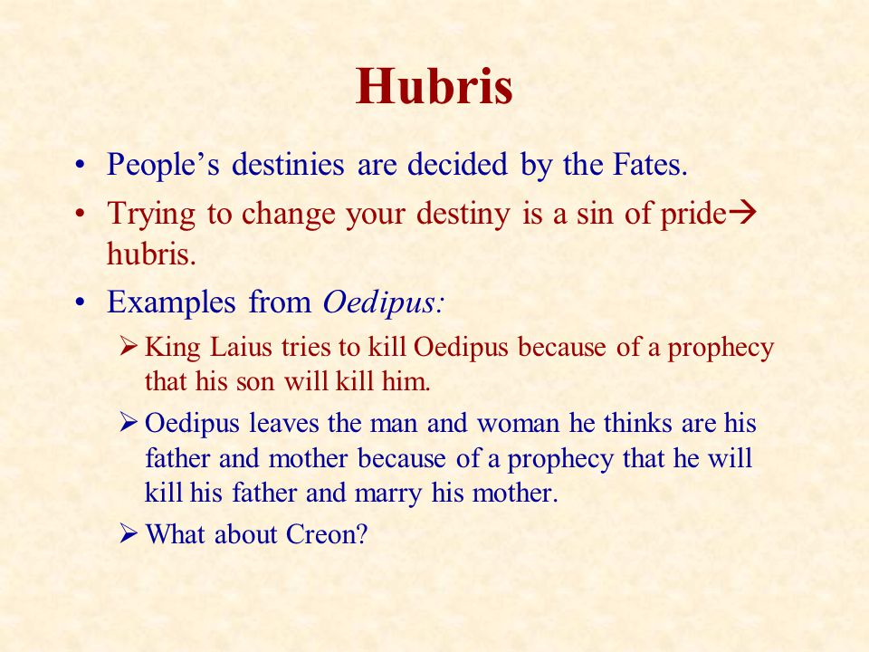 Hubris People's destinies are decided by the Fates.