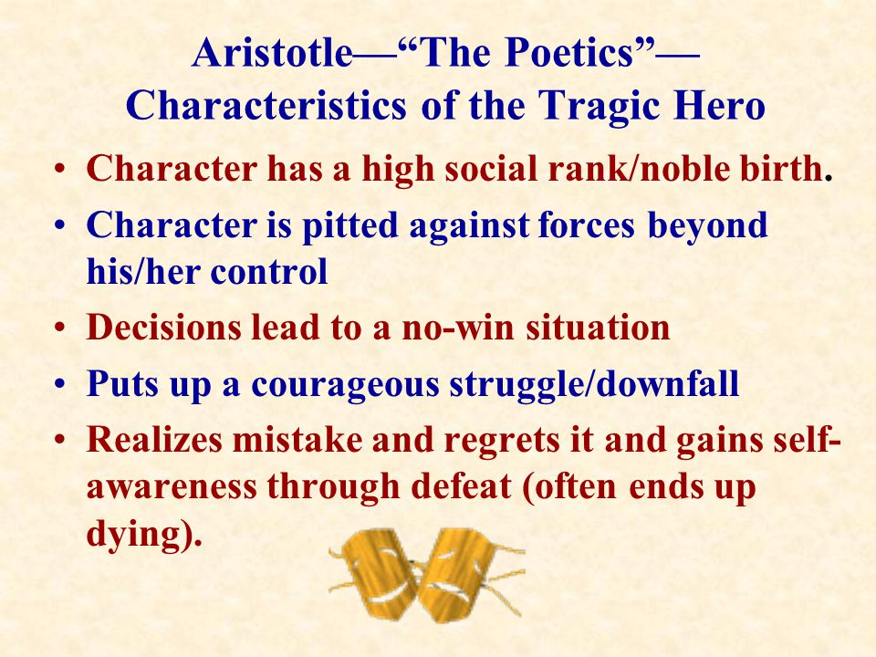 Aristotle— The Poetics — Characteristics of the Tragic Hero