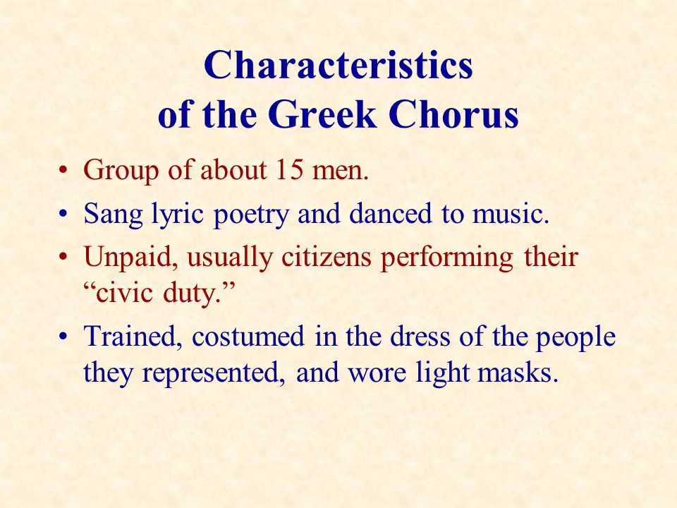 Characteristics of the Greek Chorus