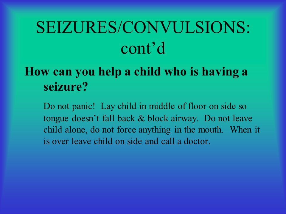 SEIZURES/CONVULSIONS: cont'd