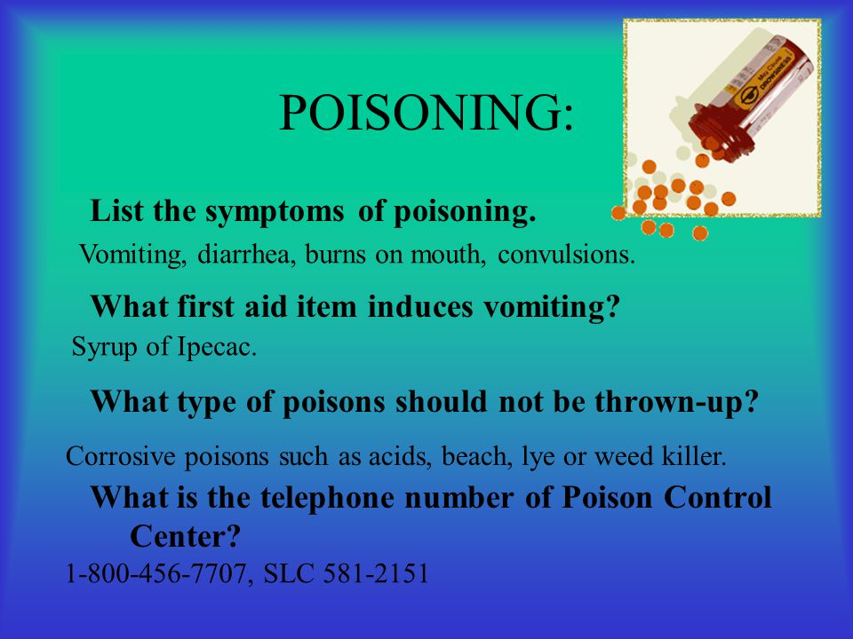 POISONING: List the symptoms of poisoning.