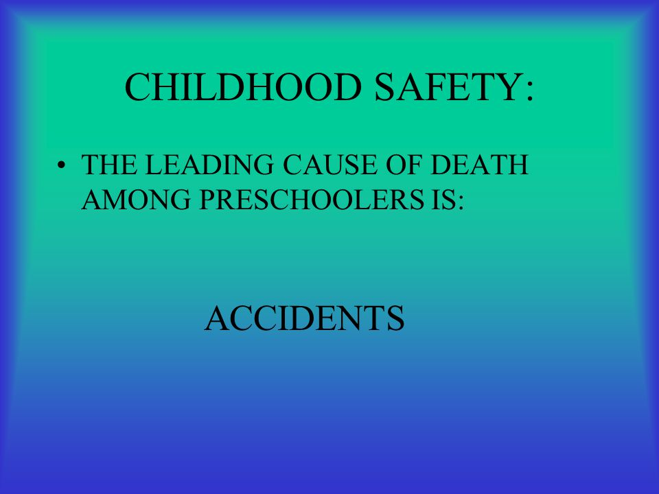 CHILDHOOD SAFETY: ACCIDENTS