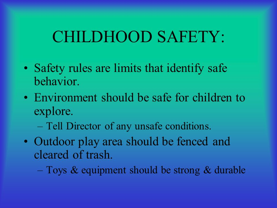 CHILDHOOD SAFETY: Safety rules are limits that identify safe behavior.