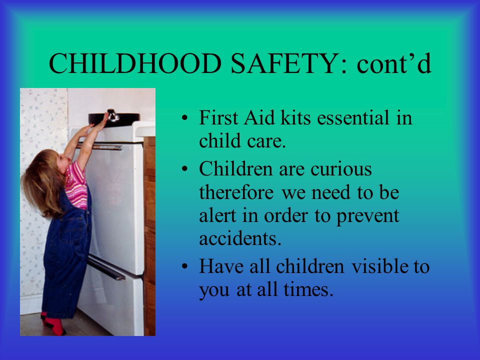 CHILDHOOD SAFETY: cont'd