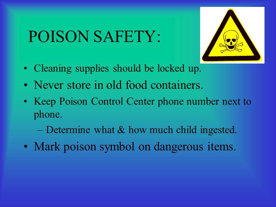 POISON SAFETY: Never store in old food containers.