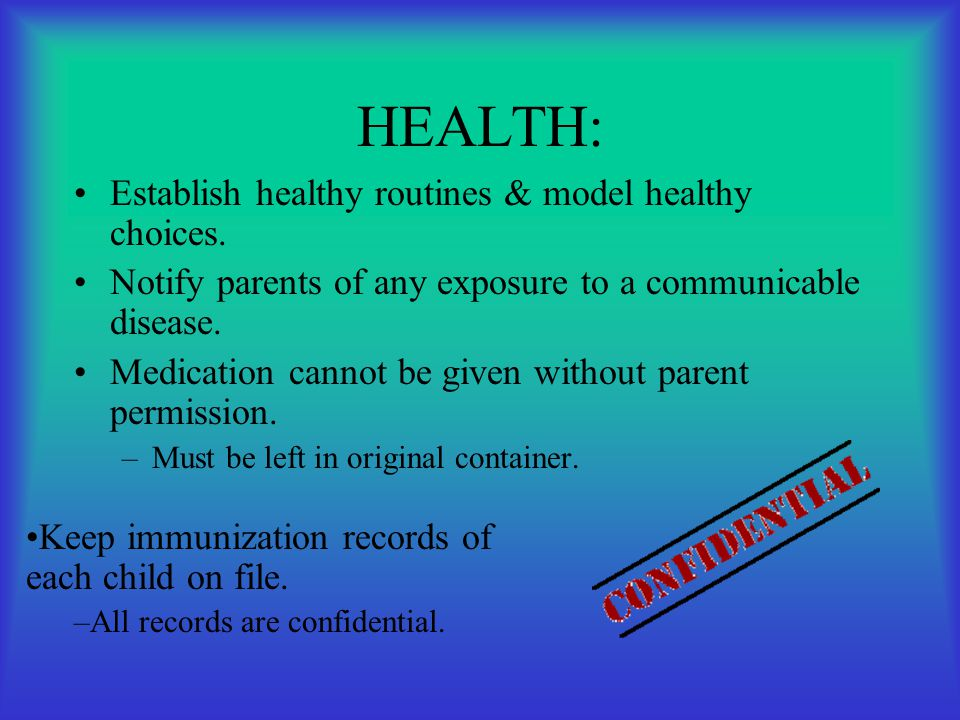 HEALTH: Establish healthy routines & model healthy choices.