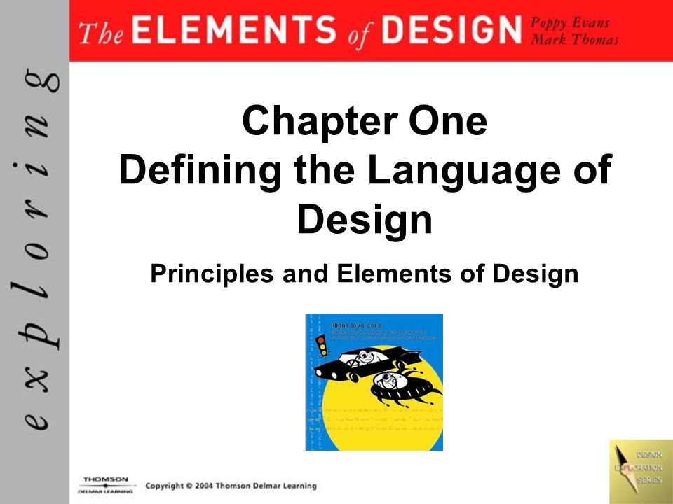 Objectives Understand design as a visual language built on fundamental  principles and elements  Learn how the primary principles of unity,  variety, hierarchy
