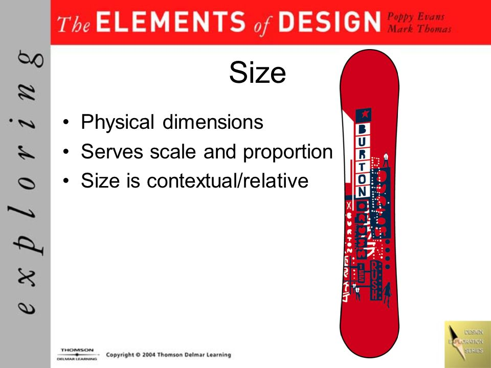 Size Physical dimensions Serves scale and proportion