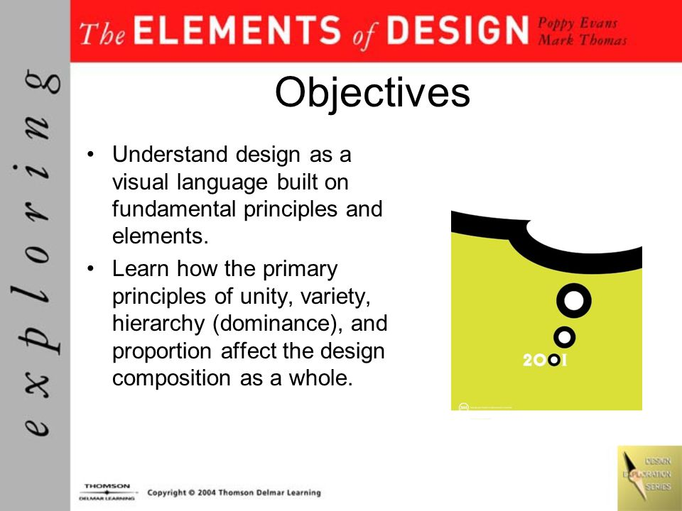Objectives Understand design as a visual language built on fundamental principles and elements.