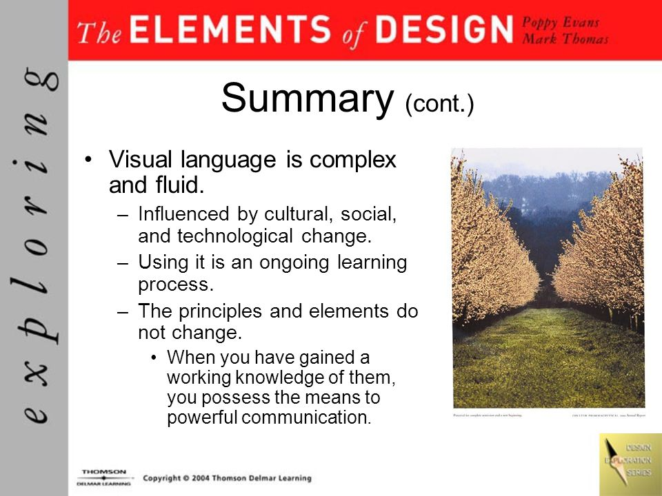 Summary (cont.) Visual language is complex and fluid.