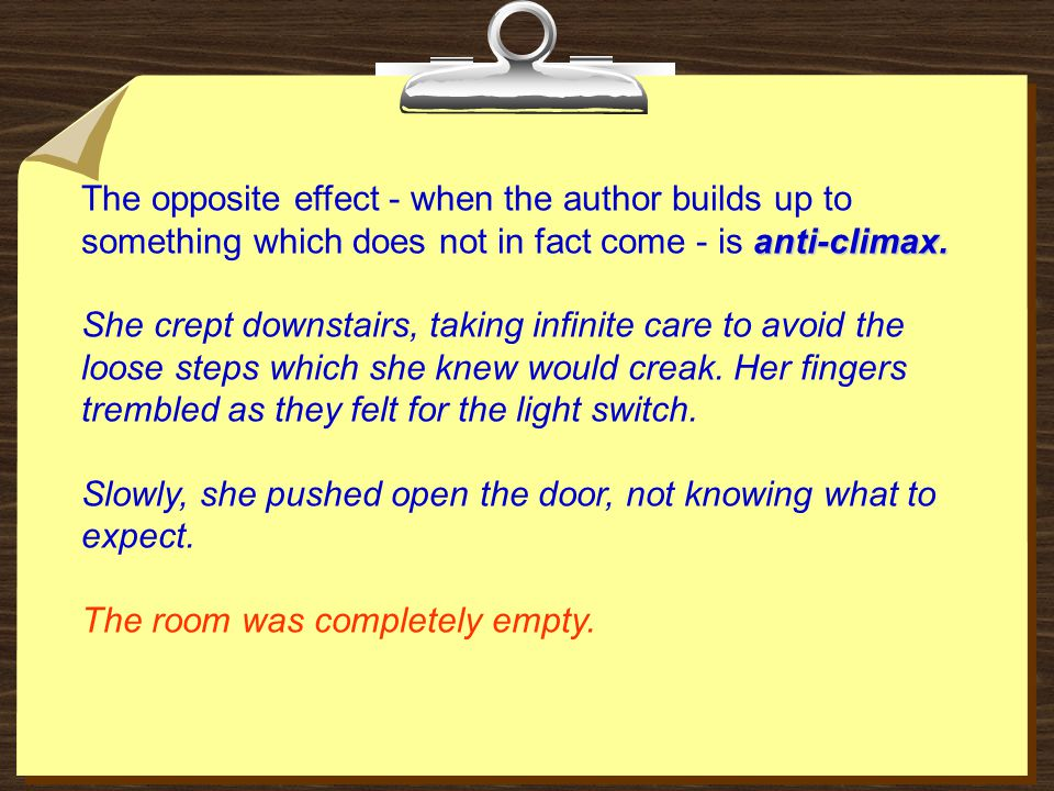 The opposite effect - when the author builds up to something which does not in fact come - is anti-climax.