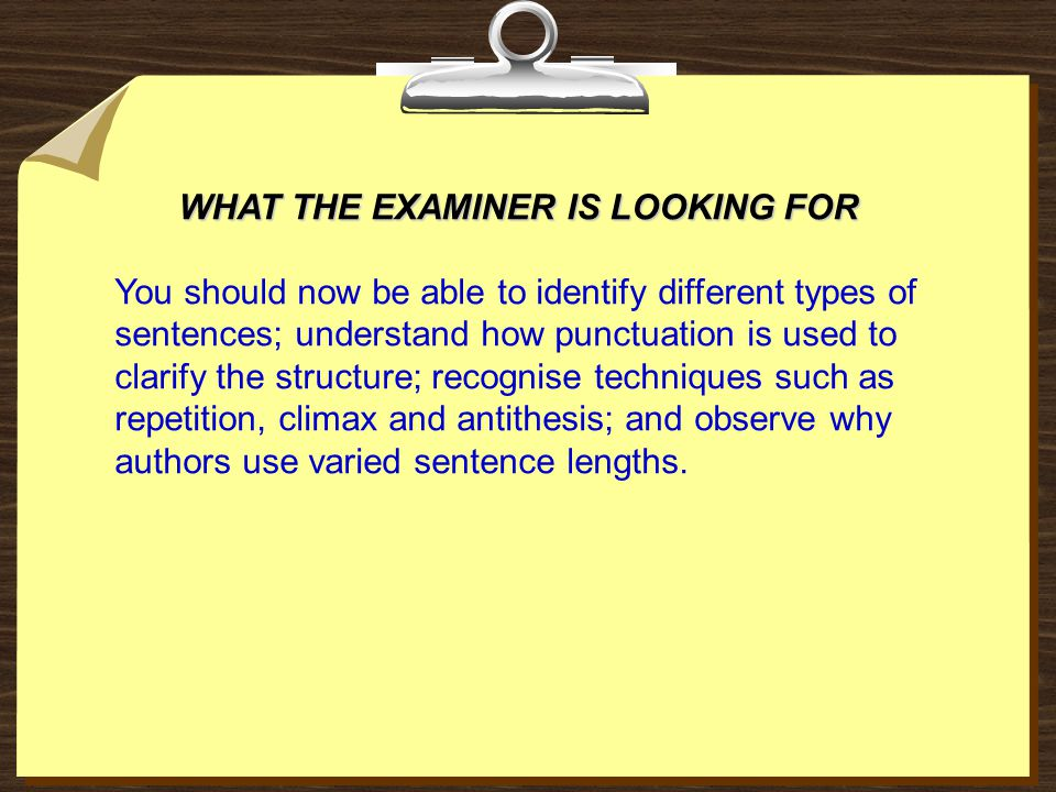 WHAT THE EXAMINER IS LOOKING FOR