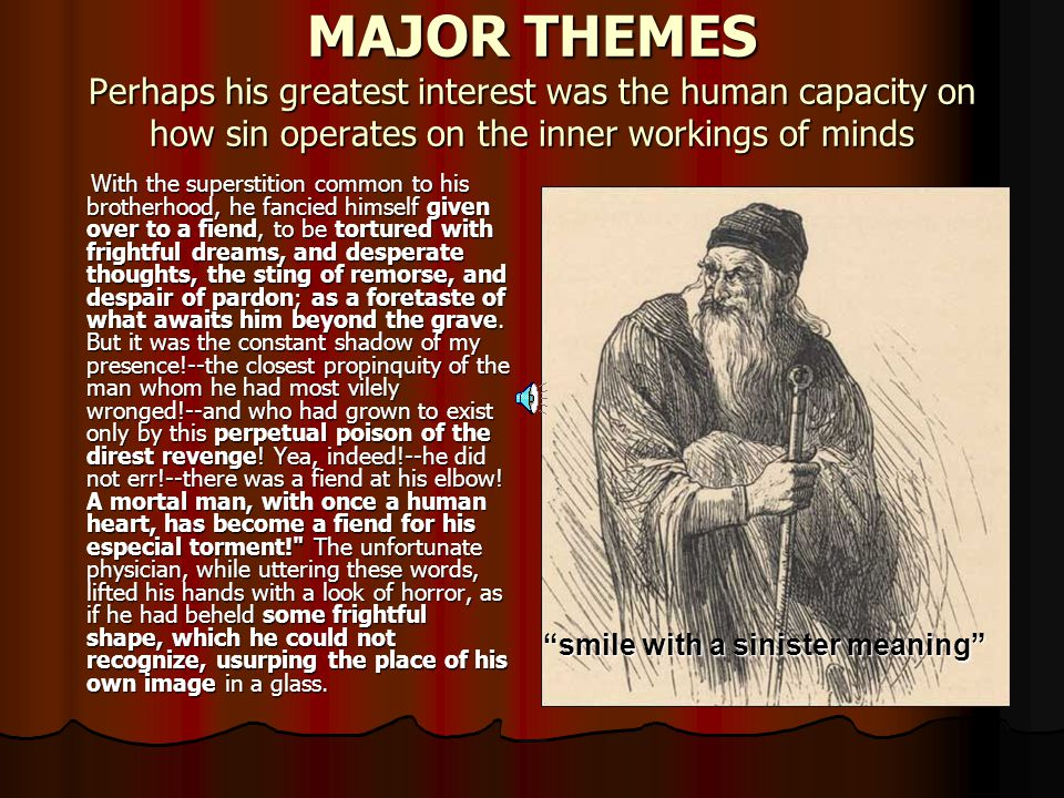 MAJOR THEMES Perhaps his greatest interest was the human capacity on how sin operates on the inner workings of minds