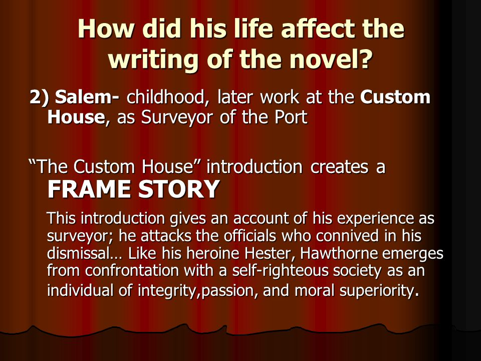 How did his life affect the writing of the novel