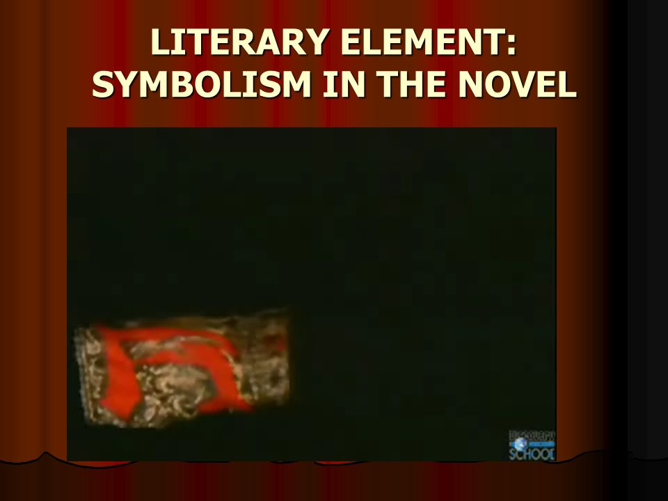 LITERARY ELEMENT: SYMBOLISM IN THE NOVEL