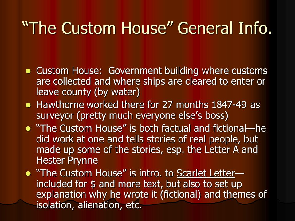 The Custom House General Info.