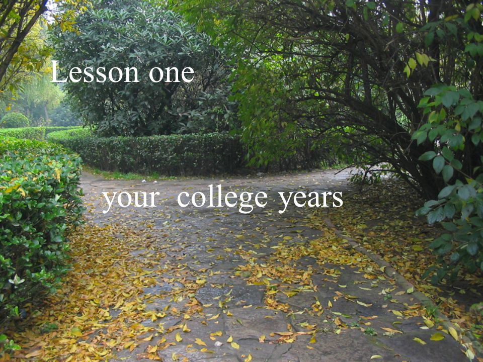 Lesson one your college years