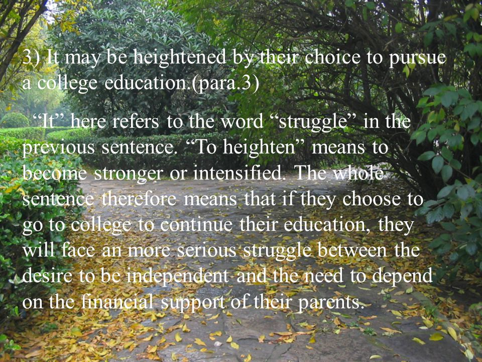 3) It may be heightened by their choice to pursue a college education