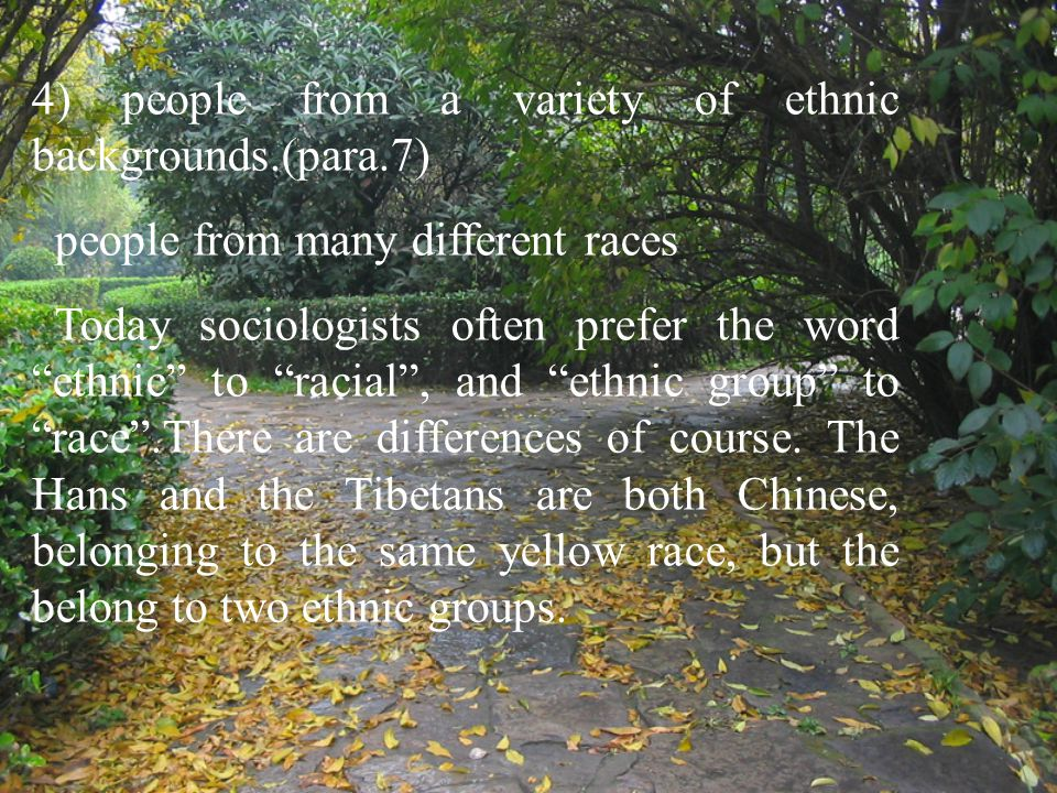 4) people from a variety of ethnic backgrounds.(para.7)