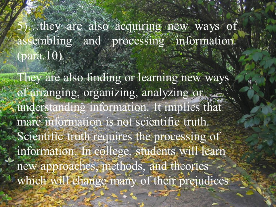 5)…they are also acquiring new ways of assembling and processing information. (para.10)