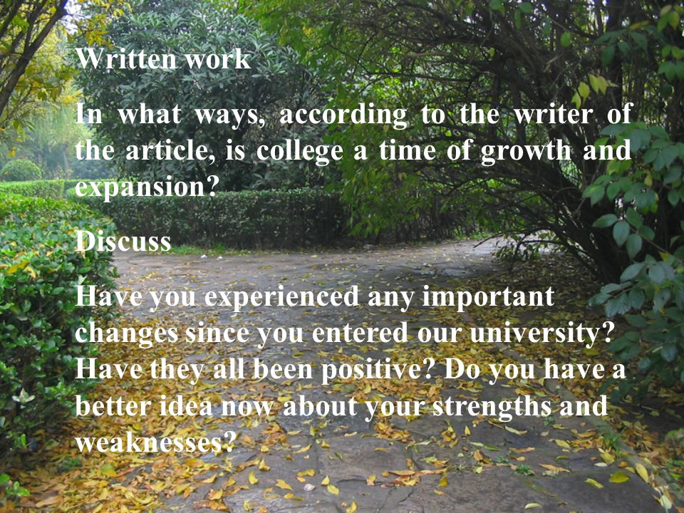 Written work In what ways, according to the writer of the article, is college a time of growth and expansion