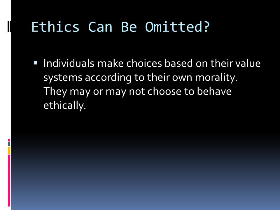 Ethics Can Be Omitted